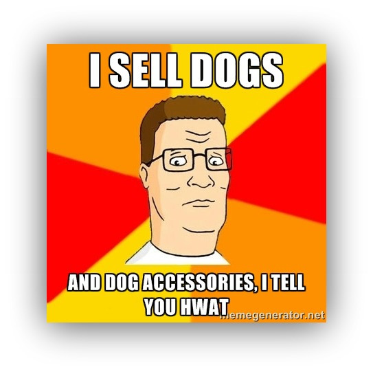 i sell dogs meme